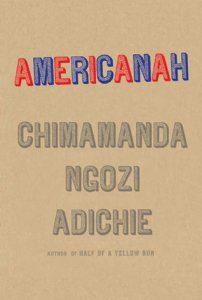 Americanah by Chimamanda Ngozie Adichie