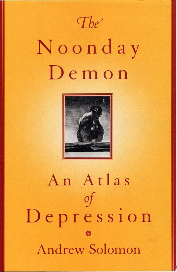 The Noonday Demon: An Atlas of Depression, by Andrew Solomon Book Cover
