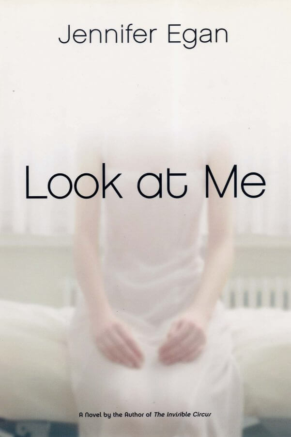 Look at Me by Jennifer Egan book cover
