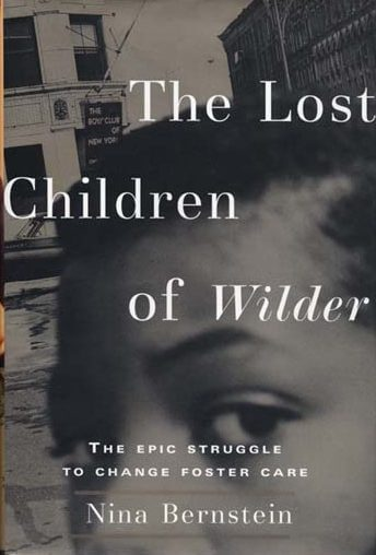 Nina Bernstein – The Lost Children of Wilder: The Epic Struggle to Change Foster Care book cover
