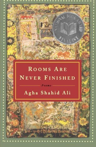 Rooms are Never Finished by Agha Shahid Ali book cover 2001
