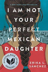 I Am Not Your Perfect Mexican Daughter by Erika Sanchez book cover