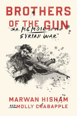 Brothers of the Gun by Molly Crabapple and Marwan Hisham book cover