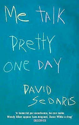 Me Talk Pretty One Day, by David Sedaris book cover